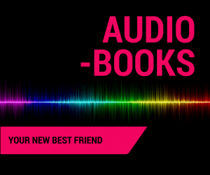 audiobooks, your new best friend  AUDIO (1) AUDIO 1 300x251