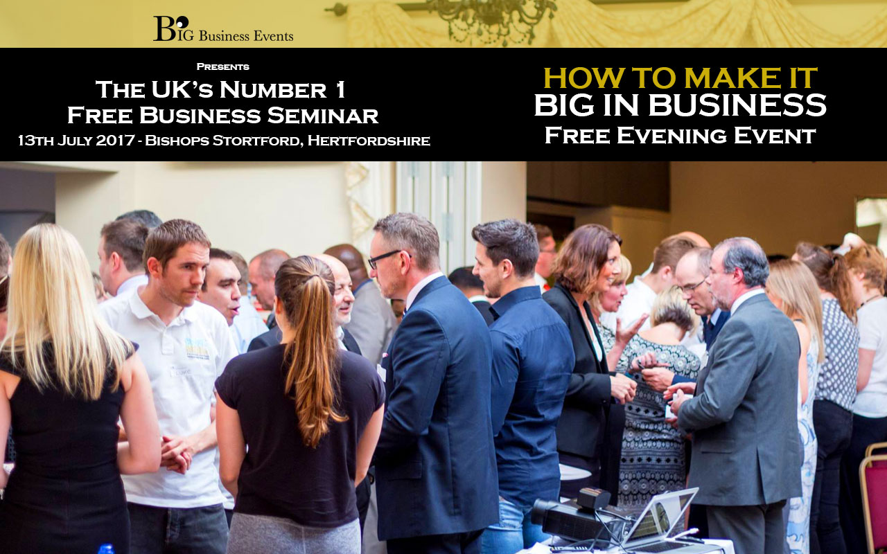 How To Make It Big In Business – Bishops Stortford Bishop Stortford Seminar Web Event3