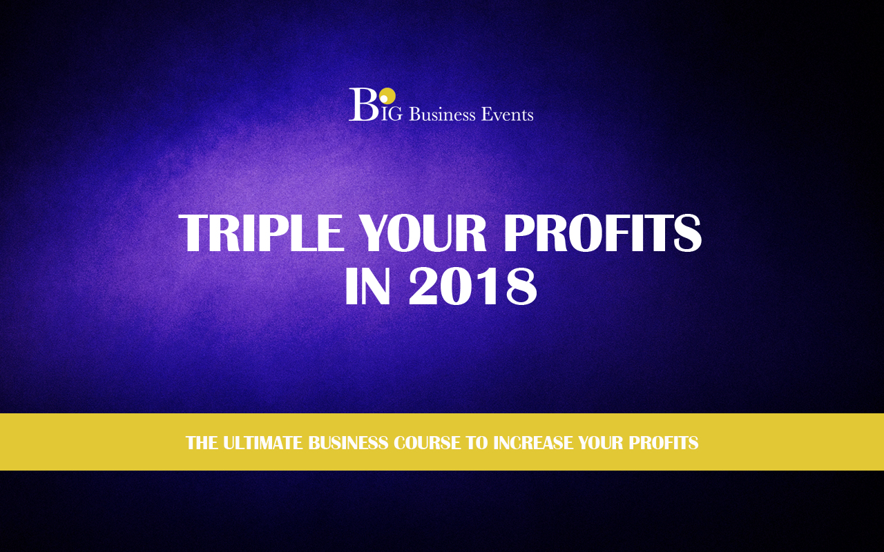 Triple Your Profits in 2018  Triple Your Profits In 2018 TRIPLE YOUR PROFITS  The Big Business Retreat – Marbella TRIPLE YOUR PROFITS