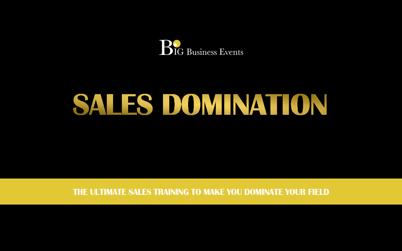 Sales Domination  Sales Domination – 3 Day Course Sales Domination Web Event  Home Sales Domination Web Event