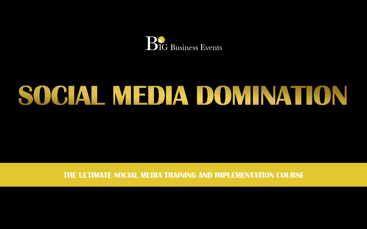 Social Media Domination  Social Media Domination – 3 Day Course Social Media Domination Web Event  Home Social Media Domination Web Event