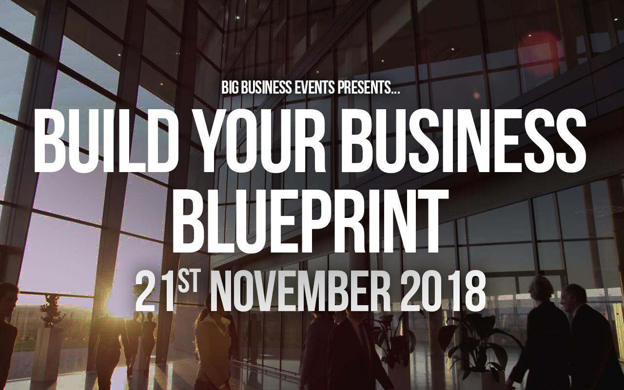 Build Your Business Blueprint - 21-11-18 Web Event  Build Your Business Blueprint Build Your Business Blueprint 21 11 18 Web Event