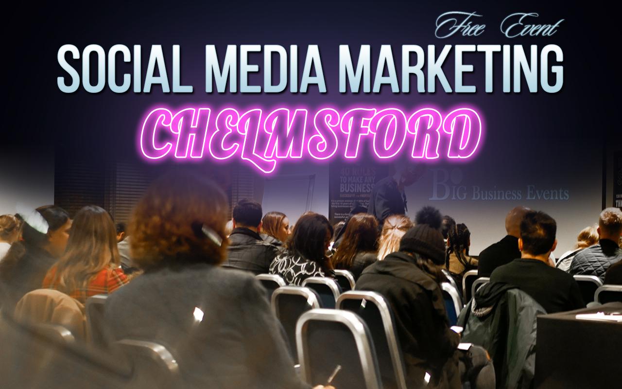Social Media Marketing Chelmsford  Social Media Marketing – Free Event Soc Med Marketing Chelmsford