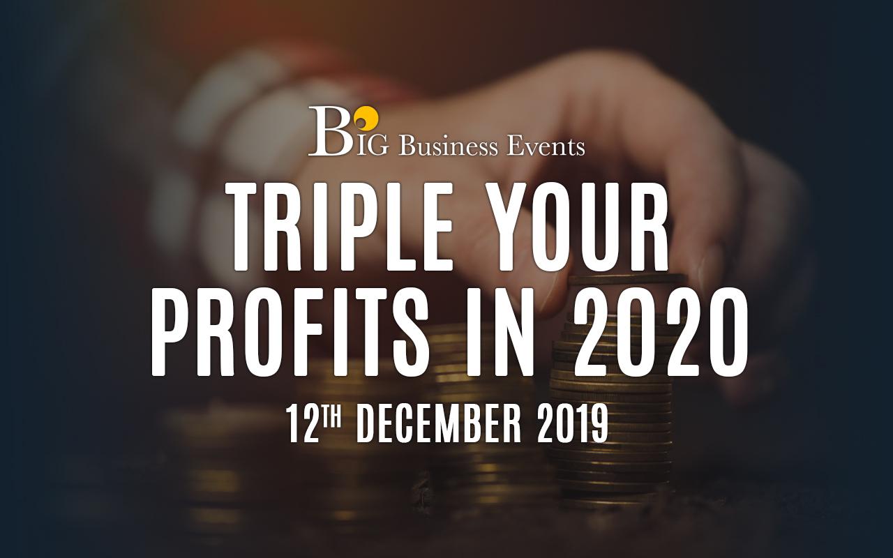 Triple Your Profits 2020 triple your profits 12th december v2 2
